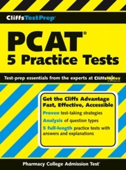 UNKNOWN - CliffsTestPrep PCAT: 5 Practice Tests, ebook