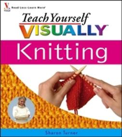 Turner, Sharon - Teach Yourself VISUALLY Knitting, e-bok