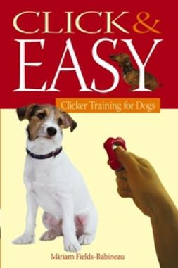 Cohen, Evan - Click & Easy: Clicker Training for Dogs, ebook