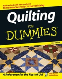 Fall, Cheryl - Quilting For Dummies, ebook