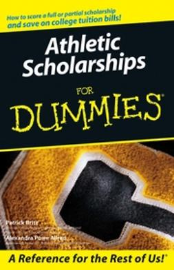 Allred, Alexandra Powe - Athletic Scholarships For Dummies, ebook