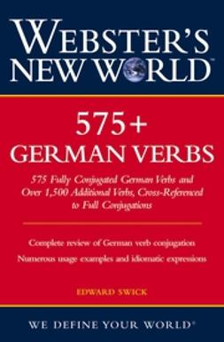 Swick, Edward - Webster's New World 575+ German Verbs, ebook
