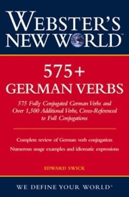 Swick, Edward - Webster's New World 575+ German Verbs, ebook