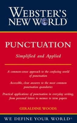 Woods, Geraldine - Webster's New World Punctuation: Simplifed and Applied, ebook