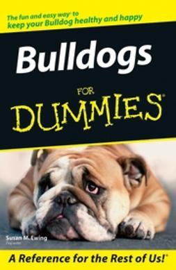Ewing, Susan M. - Bulldogs For Dummies, ebook