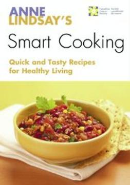 Lindsay, Anne - Anne Lindsay's Smart Cooking, ebook