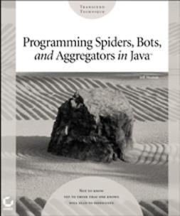 Heaton, Jeff - Programming Spiders, Bots, and Aggregators in Java, ebook