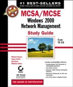 Chacon, Michael - MCSA/MCSE: Windows 2000 Network Management Study Guide: Exam 70-218, ebook