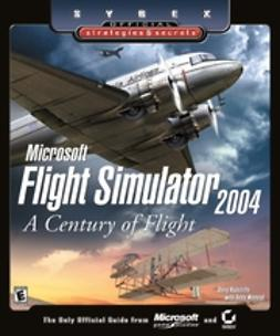 Mahood, Andy - Microsoft Flight Simulator 2004: A Century of Flight (Sybex Official Strategies & Secretssmall /small ), ebook