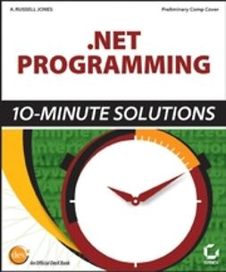 Gunderloy, Mike - .NET Programming: 10-Minute Solutions, e-kirja