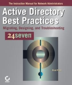 Price, Brad - Active Directory Best Practices 24sevensmall /small : Migrating, Designing, and Troubleshooting, ebook