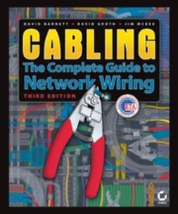 Barnett, David - Cabling: The Complete Guide to Network Wiring, ebook