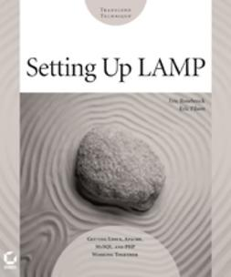 Filson, Eric - Setting up LAMP: Getting Linux, Apache, MySQL, and PHP Working Together, ebook