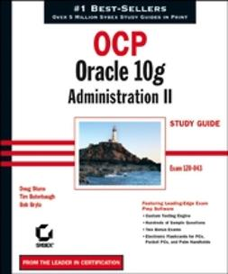 Bryla, Bob - OCP: Oracle 10g Administration II Study Guide: Exam 1Z0-043, e-kirja
