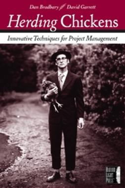 Bradbary, Dan - Herding Chickens: Innovative Techniques for Project Management, ebook