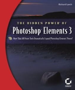 Lynch, Richard - The Hidden Power of Photoshop Elements 3, ebook