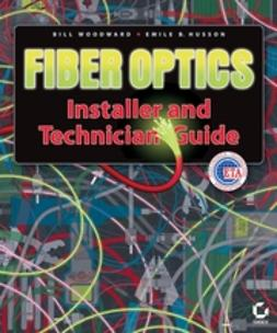 Woodward, Bill - Fiber Optics Installer and Technician Guide, ebook