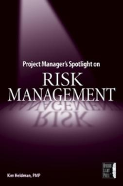 Heldman, Kim - Project Manager's Spotlight on Risk Management, e-bok