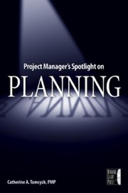 Tomczyk, Catherine A. - Project Manager's Spotlight on Planning, ebook