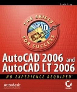 Frey, David - AutoCAD 2006 and AutoCAD LT 2006: No Experience Required, e-bok