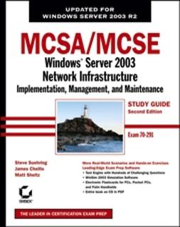 Suehring, Steve - MCSA/MCSE: Windows Server 2003 Network Infrastructure Implementation, Management, and Maintenance Study Guide: Exam 70-291, e-bok