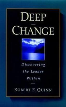 Quinn, Robert E. - Deep Change: Discovering the Leader Within, ebook
