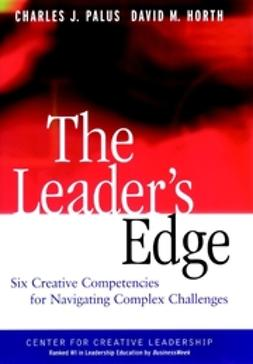 Horth, David M. - The Leader's Edge: Six Creative Competencies for Navigating Complex Challenges, ebook