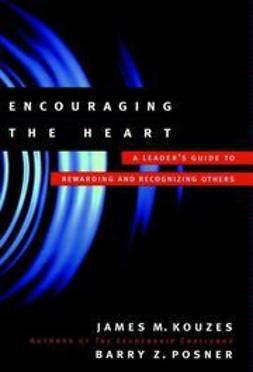 Kouzes, James M. - Encouraging the Heart: A Leader's Guide to Rewarding and Recognizing Others, ebook