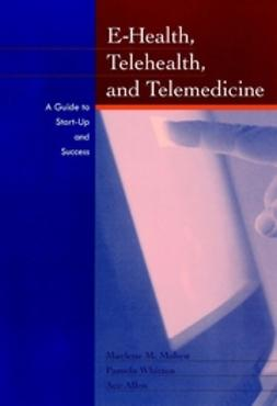 Allen, Ace - E-Health, Telehealth, and Telemedicine: A Guide to Startup and Success, e-kirja