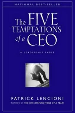 Lencioni, Patrick M. - The Five Temptations of a CEO: A Leadership Fable, e-kirja