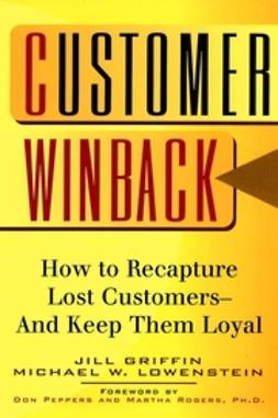 Griffin, Jill - Customer Winback: How to Recapture Lost Customers--And Keep Them Loyal, ebook