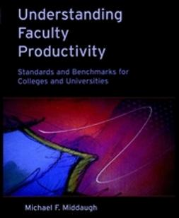Middaugh, Michael F. - Understanding Faculty Productivity: Standards and Benchmarks for Colleges and Universities, ebook