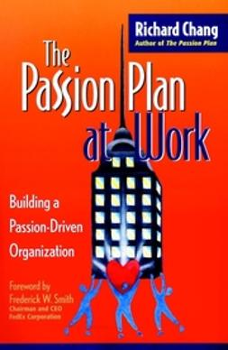 Chang, Richard Y. - The Passion Plan at Work: Building a Passion-Driven Organization, ebook