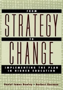 Rowley, Daniel James - From Strategy to Change: Implementing the Plan in Higher Education, ebook