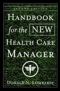Lombardi, Donald N. - Handbook for the New Health Care Manager, ebook