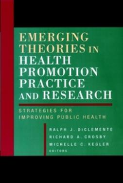 Crosby, Richard A. - Emerging Theories in Health Promotion Practice and Research: Strategies for Improving Public Health, ebook