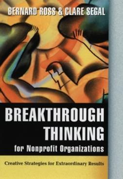 Ross, Bernard - Breakthrough Thinking for Nonprofit Organizations: Creative Strategies for Extraordinary Results, ebook