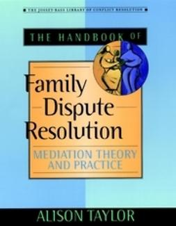 Taylor, Alison - The Handbook of Family Dispute Resolution: Mediation Theory and Practice, ebook