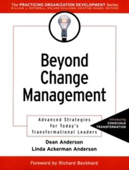 Anderson, Dean - Beyond Change Management: Advanced Strategies for Today's Transformational Leaders, ebook