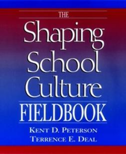 Deal, Terrence E. - The Shaping School Culture Fieldbook, ebook