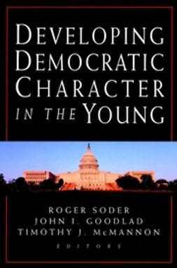 Soder, Roger - Developing Democratic Character in the Young, ebook