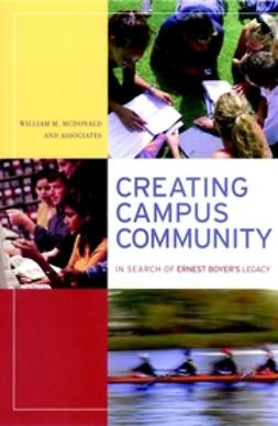 McDonald, William M. - Creating Campus Community: In Search of Ernest Boyer's Legacy, ebook