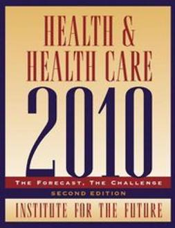 UNKNOWN - Health and Health Care 2010: The Forecast, The Challenge, ebook