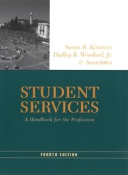 Komives, Susan R. - Student Services: A Handbook for the Profession, ebook