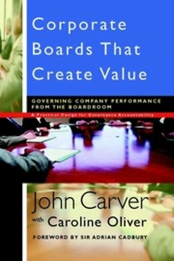 Carver, John - Corporate Boards That Create Value: Governing Company Performance from the Boardroom, ebook