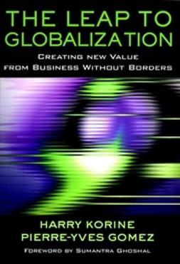 Gomez, Pierre-Yves - The Leap to Globalization: Creating New Value from Business Without Borders, ebook
