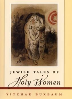 Buxbaum, Yitzhak - Jewish Tales of Holy Women, ebook