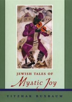 Buxbaum, Yitzhak - Jewish Tales of Mystic Joy, ebook