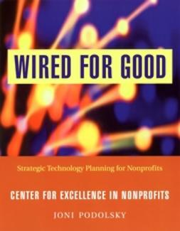 Podolsky, Joni - Wired for Good: Strategic Technology Planning for Nonprofits, e-bok
