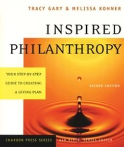 Gary, Tracy - Inspired Philanthropy: Your Step-by-Step Guide to Creating a Giving Plan, ebook